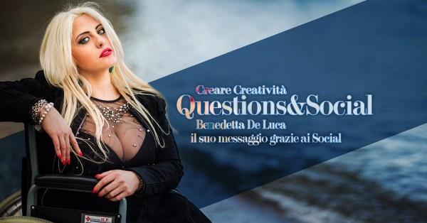 Benedetta De Luca il suo messaggio grazie ai Social - Creare Creatività Question&Social