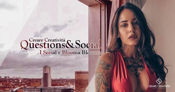I social e blooma blossom - Creare Creatività Question&Social