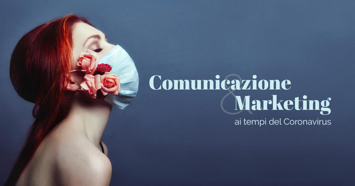 Comunicazione e Marketing ai tempi del coronavirus