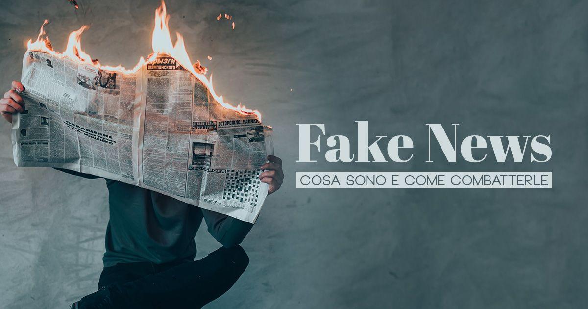 Fake News, cosa sono e come combatterle