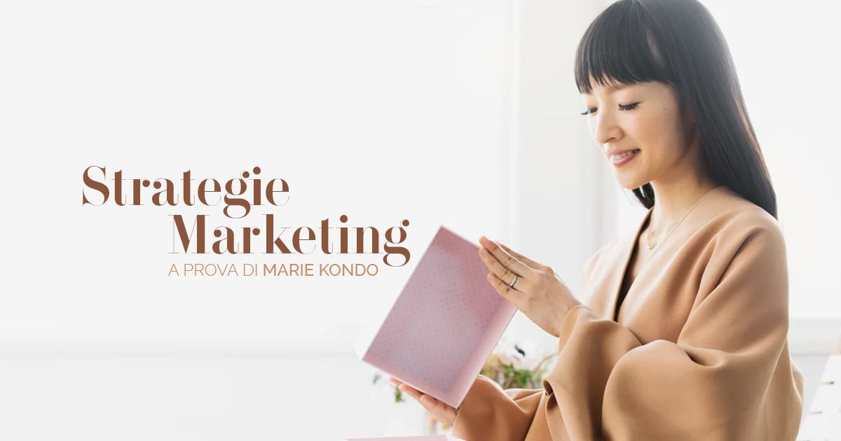 Strategie Marketing a prova di Marie Kondo - Creare Creatività