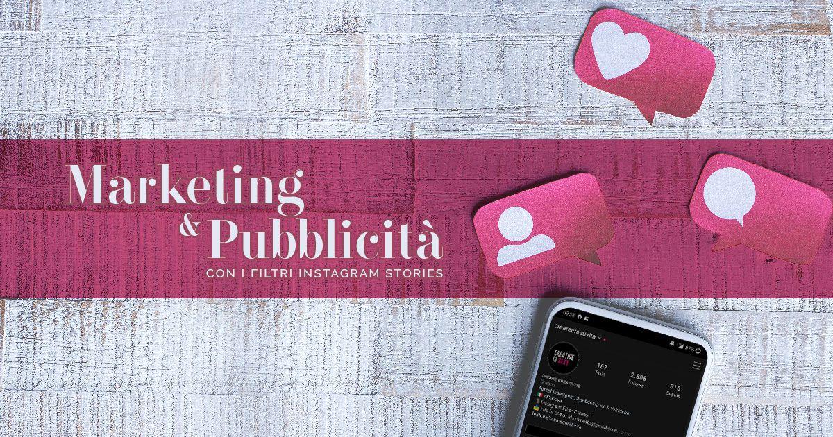 Marketing e pubblicità con i Filtri Instagram Personalizzati - Creare Creativita