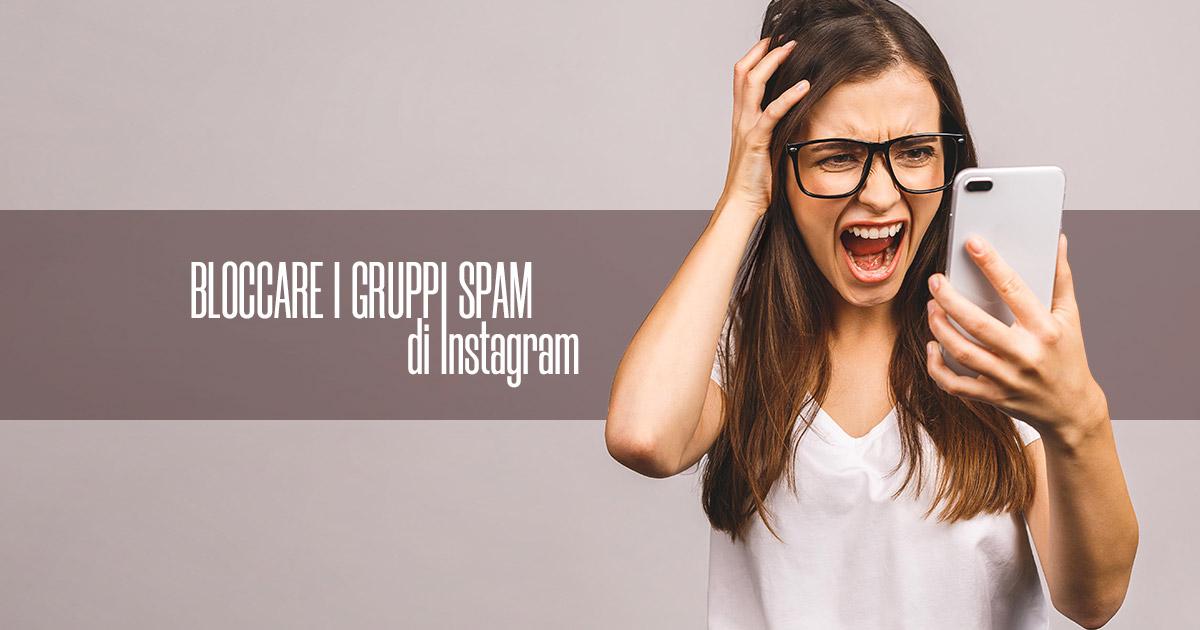 Bloccare i gruppi spam di Instagram - Creare Creatività