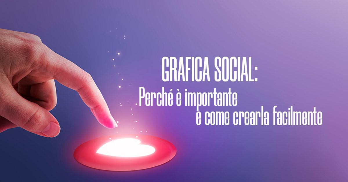 Grafica social: Perché è importante e come crearla facilmente - Creare Creatività